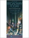 Broadway Today - All-New: 48 Songs from 26 Hit Musicals - Hal Leonard Publishing Company