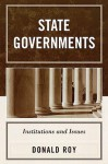 State Governments: Institutions and Issues - Donald Roy
