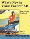 What's New in Visual FoxPro 8.0 - Tamar E. Granor, Doug Hennig