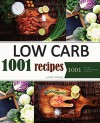 Low Carb: Low Carb Cookbook:1001 Best Low Carb Recipes of All Time. Recipes for Weight Loss (Healthy Cooking, Low Carb Diet, Low Carb Recipes, Low Carb Cookbook, Eat Fat, Ketogenic Diet) - Janet Samuel