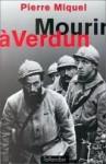 Mourir à Verdun - Pierre Miquel