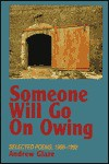 Someone Will Go on Owing: Selected Poems, 1962-1992 - Andrew Glaze