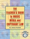 The Teacher's Guide to Music, Media, and Copyright Law - James Frankel