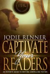Captivate Your Readers: An Editor's Guide to Writing Compelling Fiction - Jodie Renner