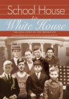 School House to White House: The Education of the Presidents - Foundation for the National Archives