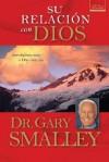 Su Relación Con Dios (Spanish Edition) - Gary Smalley