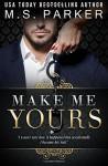 Make Me Yours (The Billionaire's Sub) (Volume 2) - M. S. Parker