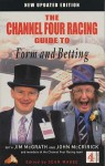 Channel Four Racing Guide To Form And Betting (Channel Four Racing Guides) - Sean Magee