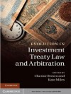 Evolution in Investment Treaty Law and Arbitration - Chester Brown, Kate Miles