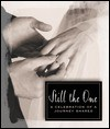Still the One: A Celebration of a Journey Shared - D. Barbour