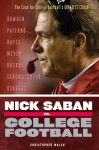 Nick Saban vs. College Football: The Case for College Football's Greatest Coach - Christopher Walsh