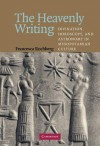 The Heavenly Writing: Divination, Horoscopy, and Astronomy in Mesopotamian Culture - Francesca Rochberg