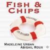 Fish & Chips - Abigail Roux, Madeleine Urban, Sean Crisden