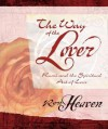 The Way of the Lover: Rumi and the Spiritual Art of Love - Ross Heaven