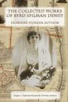 The Collected Works of Byrd Spilman Dewey: Florida's Pioneer Author - Byrd Spilman Dewey, Ginger L. Pedersen, Janet M. DeVries
