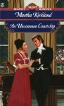 An Uncommon Courtship - Martha Kirkland