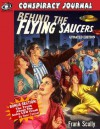 Behind The Flying Saucers -- The Truth About The Aztec UFO Crash, EXPANDED EDITION With Updated Section By Sean Casteel - Sean Casteel, Frank Scully, Timothy Green Beckley