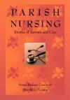 Parish Nursing: Stories Of Service & Care - Verna Carson, Harold G. Koenig, Laurel Burton