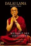 Die Weisheit Des Verzeihens: Ein Wegweiser Für Unsere Zeit - Bstan-'dzin-rgya-mtsho, Victor Chan