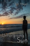 Unforgiving Sun - E.D. Meyer