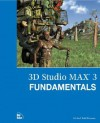 3D Studio Max X Fundamentals [With CD-ROM] - Michael Todd Peterson
