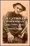 Catskill Woodsman Mike Tod - Norman Studer