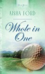Whole In One (Truly Yours Digital Editions) - Aisha Ford