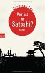 Wer ist Mr Satoshi?: Roman - Jonathan Lee, Cornelia Holfelder-von der Tann