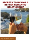 Secrets To Having A Better Romantic Relationship - Michele Ryan