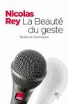 La Beauté du geste - Nicolas Rey