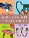 Kovels' American Collectibles 1900-2000 (Kovels American Collectibles) - Ralph Kovel, Terry Kovel