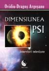 Dimensiunea PSI, Interviuri Televizate - Ovidiu Dragos Argeșanu