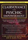 """Clairvoyance for Psychic Empowerment: The Art & Science of """"Clear Seeing"""" Past the Illusions of Space & Time & Self-Deception - Carl Llewellyn Weschcke, Joe H. Slate"""