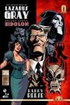 The Adventures of Lazarus Gray Volume 3: Eidolon - Barry Reese