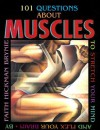 101 Questions about Muscles (Revised Edition) - Faith Hickman Brynie