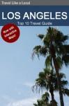 Los Angeles Top 10 Travel Guide - Jonathan Rosenberg