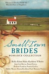 Small-Town Brides Romance Collection: 9 Romances Develop Under the Watchful Eyes of Neighbors - Janet Lee Barton, Susan Downs, Darlene Franklin, Pamela Griffin, Kelly Eileen Hake, Debby Mayne, Donita Kathleen Paul, Marjorie Vawter, Kathleen Y'Barbo