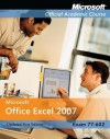 Microsoft Office Excel 2007, 77-602, Updated First Edition with Student CD-ROM - MOAC (Microsoft Official Academic Course