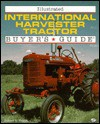 Illustrated International Harvester Tractor: Buyer's Guide - Robert N. Pripps