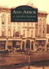 Ann Arbor in the 19th Century:: A Photographic History - Arcadia Publishing