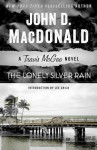 The Lonely Silver Rain: A Travis McGee Novel - John MacDonald, Lee Child