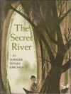 The Secret River - Marjorie Kinnan Rawlings, Leonard Weisgard
