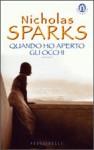 Quando ho aperto gli occhi - Nicholas Sparks, Alessandra Petrelli