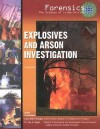 Explosives and Arson Investigation (Forensics, the Science of Crime-Solving) - Jean Ford