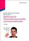 Mathematik Fur Wirtschaftswissenschaftler Und Finanzmathematik - Gunter Hettich, Helmut Juttler, Bernd Luderer