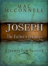 Joseph: The Father's Journey - Mac McConnell