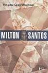 Por uma Geografia Nova: Da Crítica da Geografia a uma Geografia Crítica - Milton Santos