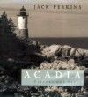 Acadia: Visions and Verse - Jack Perkins