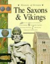 The Saxons and Vikings (History of Britain) - Andrew Langley