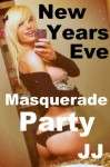 New Years Eve Masquerade Party (Super Hero Sex) - JJ Anthony, jjvjj